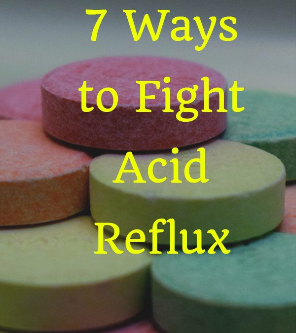 7 Ways to Fight Acid Reflux